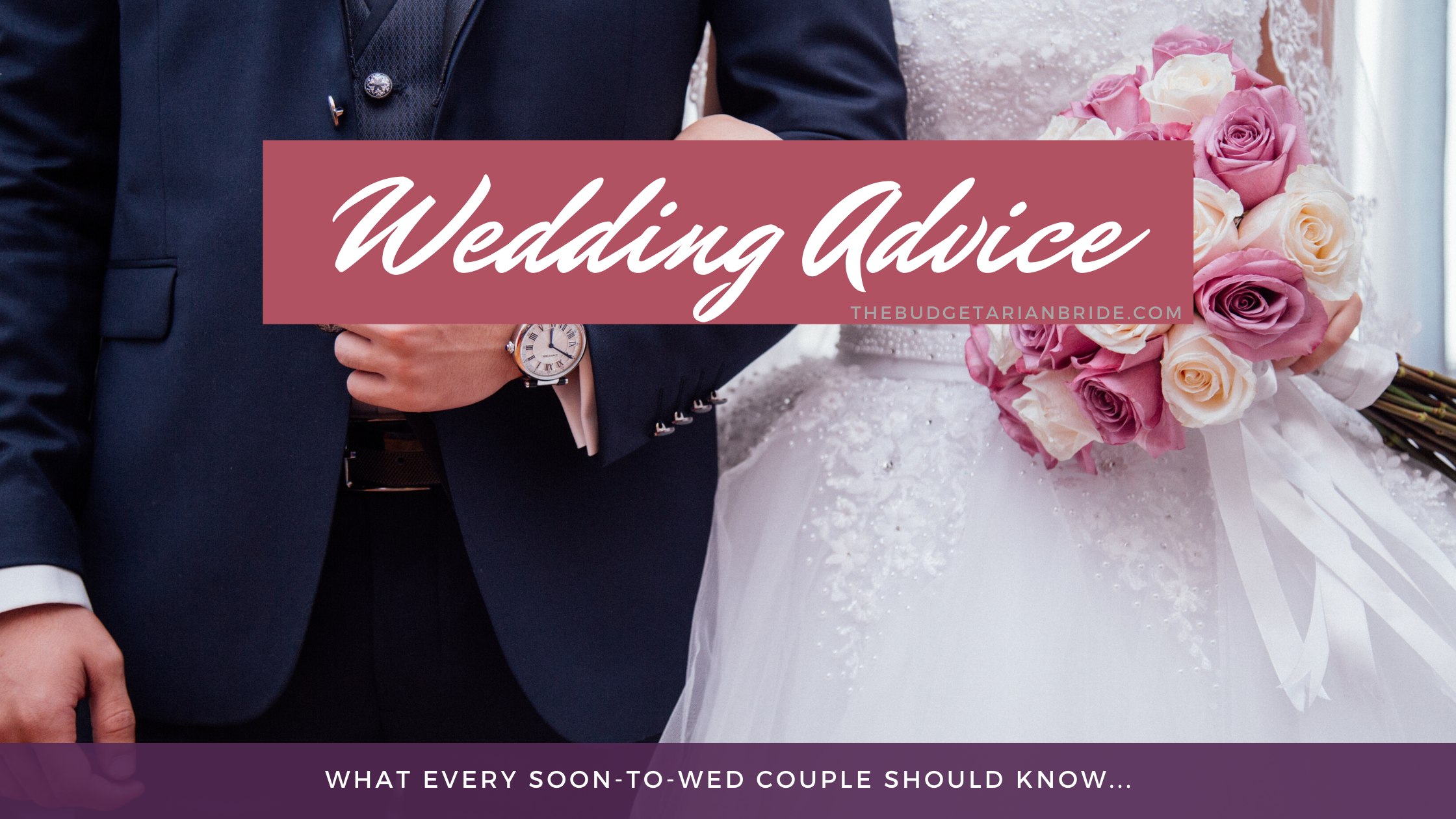 11 Heartfelt Wedding Advice Every Soon-to-Wed Couple Should Read!